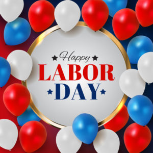 Labor Day 2020: A Day to Honor the American Worker.